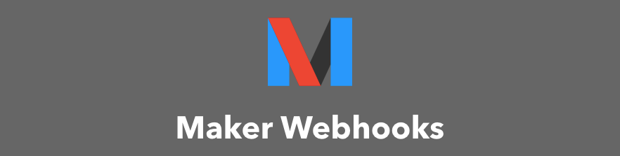 IFTTT Maker Webhooks